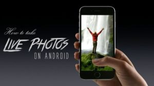 How To Shoot iPhone Like Live Photos On Android?