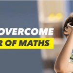 Tips To Overcome The Fear Of Maths