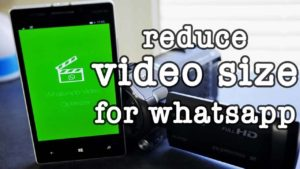 How to Reduce Video Size for Sending on Whatsapp