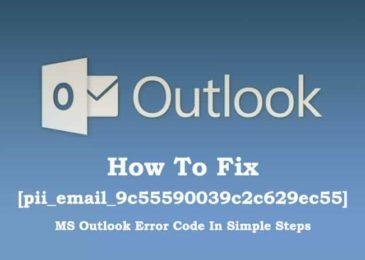 How to Fix Outlook Error Code [pii_email_9c55590039c2c629ec55]?