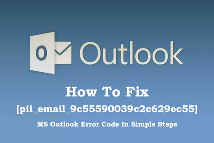 Outlook Error Code [pii_email_9c55590039c2c629ec55]