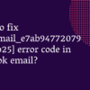 How to Fix [pii_email_e7ab94772079efbbcb25] Outlook Error?
