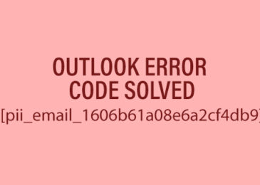 How to Fix Outlook Error [pii_email_1606b61a08e6a2cf4db9]?