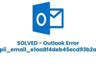 Fix Outlook Error [pii_email_e1aa8f4deb45ecd93b2a]? (Solutions 2021)