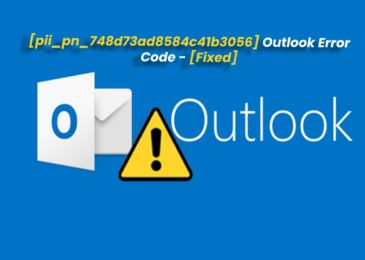 [pii_pn_748d73ad8584c41b3056] Outlook Error Code (Fixed)